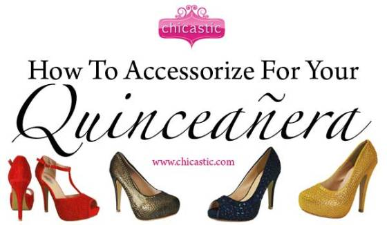 How To Accessorize For Your Quinceanera